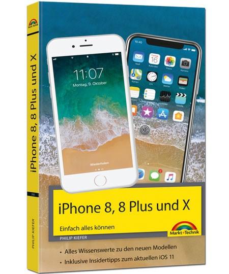 iPhone 8, 8 Plus und X - Einfach alles können