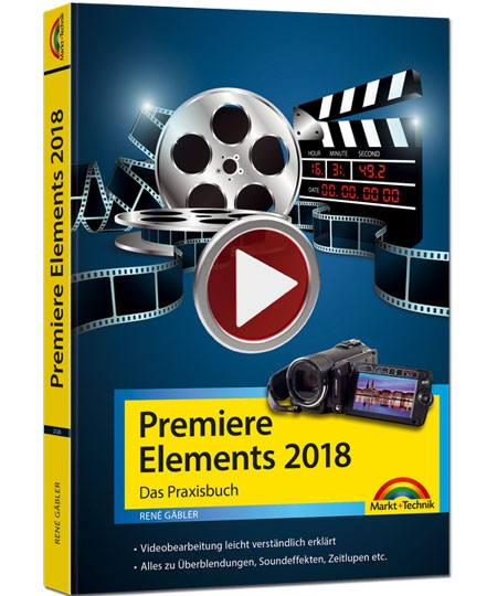 Premiere Elements 2018 – Das Praxisbuch