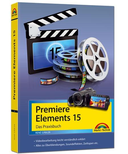 Premiere Elements 15 - Das Praxisbuch