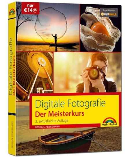Digitale Fotografie - Der Meisterkurs - 3. Auflage
